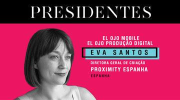 Eva Santos: Presidente do El Ojo Mobile y El Ojo Produção Digital