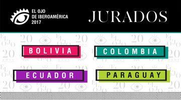 El Ojo 2017: Todos los jurados de Bolivia, Colombia, Ecuador y Paraguay