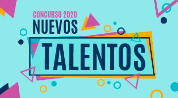 Anunciamos la apertura del Concurso Nuevos Talentos 2020