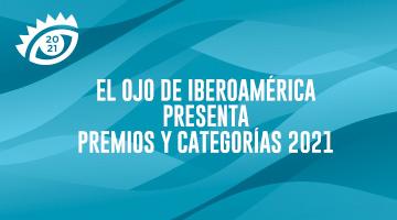 El Ojo de Iberoamérica reconocerá a las mejores ideas 2021